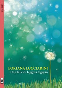 "«Una felicità leggera leggera»- romance (ed. Le Mezzelane ""Live&Love"") - vers. cartacea+ebook"